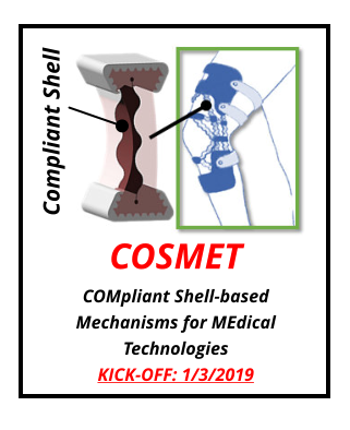 COSMET  COMpliant Shell-based Mechanisms for MEdical Technologies KICK-OFF: 1/3/2019  Compliant Shell