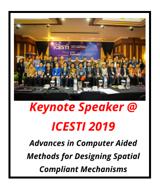 Keynote Speaker @ ICESTI 2019 Advances in Computer Aided Methods for Designing Spatial Compliant Mechanisms