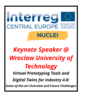 Keynote Speaker @ Wroclaw University of Technology Virtual Prototyping Tools and                                         Digital Twins for Industry 4.0: State-of-the-art Overview and Future Challenges